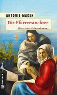 Antonie Magen: Die Pfarrerstochter ★★★