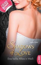 Eine heiße Affäre in Weiß - Shadows of Love