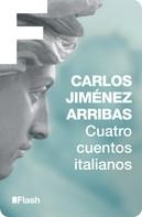 Carlos Jiménez Arribas: Cuatro cuentos italianos (Flash Relatos)