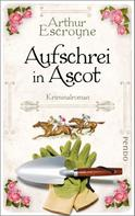 Arthur Escroyne: Aufschrei in Ascot ★★★★