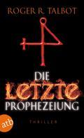 Roger R. Talbot: Die letzte Prophezeiung ★★★★