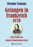 Theodor Fontane: Gefangen in Frankreich 1870 ★★★★★