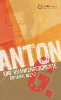 Dietmar Beetz: Anton G.