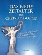 Gabriele: Das Neue Zeitalter des Christus Gottes