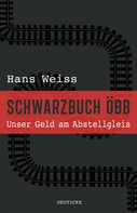 Hans Weiss: Schwarzbuch ÖBB ★★★★