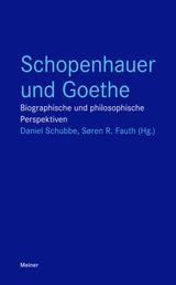 Schopenhauer und Goethe - Biographische und philosophische Perspektiven