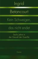 Ingrid Betancourt: Kein Schweigen, das nicht endet ★★★★★