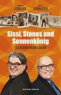 Erwin Steinhauer: Sissi, Stones und Sonnenkönig