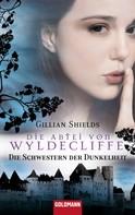 Gillian Shields: Die Abtei von Wyldcliffe ★★★★