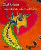Olaf Olsen: Höllen-Fahrten-Leben-Träume