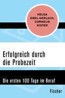 Helga Ebel-Gerlach: Erfolgreich durch die Probezeit