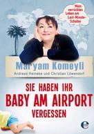 Maryam Komeyli: Sie haben Ihr Baby am Airport vergessen ★★★★