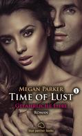 Megan Parker: Time of Lust | Band 1 | Gefährliche Liebe | Roman ★★★★