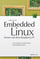 Jürgen Quade: Embedded Linux lernen mit dem Raspberry Pi ★★★