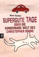 Mark Haddon: Supergute Tage oder Die sonderbare Welt des Christopher Boone ★★★★★