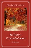 Elisabeth Dreisbach: In Gottes Terminkalender