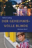 Helmut Ludwig: Der geheimnisvolle Blinde