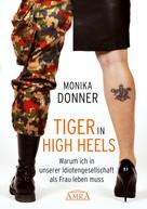 Monika Donner: Tiger in High Heels ★