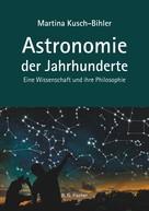 Martina Kusch-Bihler: Astronomie der Jahrhunderte
