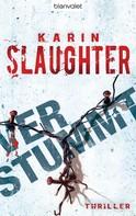 Karin Slaughter: Verstummt ★★★★