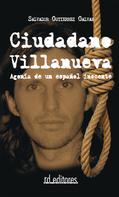 Salvador Gutiérrez Galván: Ciudadano Villanueva