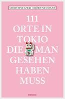 Christine Izeki: 111 Orte in Tokio, die man gesehen haben muss ★★★★★