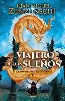 Juan Miguel Zunzunegui: El viajero de los sueños (El imperio de Shankara 1)