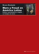 Bruno Bosteels: Marx y Freud en América Latina