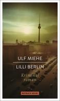 Ulf Miehe: Lilli Berlin