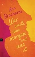 Ann Brashares: Wer weiß, was morgen mit uns ist ★★★★