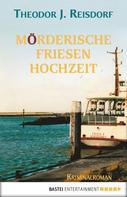 Theodor J. Reisdorf: Mörderische Friesenhochzeit ★★★