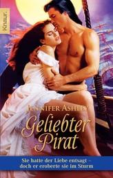 Geliebter Pirat - Sie hatte der Liebe entsagt - doch er eroberte sie im Sturm