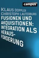 Christoph Lauterburg: Fusionen und Akquisitionen: Integration als Herausforderung