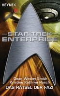 Dean Wesley Smith: Star Trek - Enterprise: Das Rätsel der Fazi