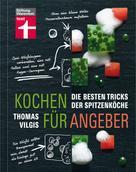 Thomas Vilgis: Kochen für Angeber ★★★