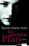 Hanne-Vibeke Holst: Der perfekte Plan ★★★★★