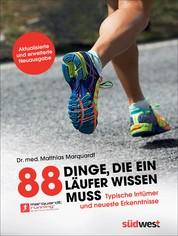 88 Dinge, die ein Läufer wissen muss - Typische Irrtümer und neueste Erkenntnisse