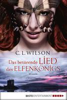 C.L. Wilson: Das betörende Lied des Elfenkönigs ★★★★★