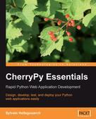 Sylvain Hellegouarch: CherryPy Essentials: Rapid Python Web Application Development