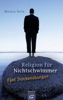 Markus Beile: Religion für Nichtschwimmer ★★★★★