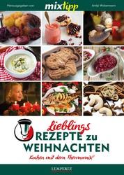 MIXtipp Lieblings-Rezepte zu Weihnachten - Kochen mit dem Thermomix TM5 und TM31