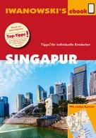 Françoise Hauser: Singapur - Reiseführer von Iwanowski ★★★★