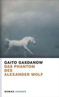 Gaito Gasdanow: Das Phantom des Alexander Wolf ★★★★★