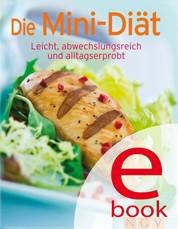 Die Mini-Diät - Unsere 100 besten Diätrezepte in einem Kochbuch