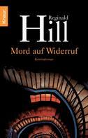 Reginald Hill: Mord auf Widerruf ★★★★