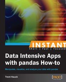 Trent Hauck: Instant Data Intensive Apps with Pandas How-to ★★★★