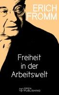 Erich Fromm: Freiheit in der Arbeitswelt
