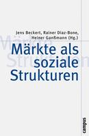 Jens Beckert: Märkte als soziale Strukturen