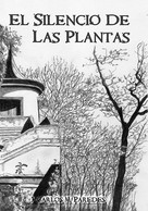 Juan Carlos Martínez Paredes: El silencio de las plantas