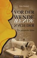 Fritz Stietzel: Vor der Wende - nach der Wende
